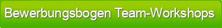 Bewerbungsbogen Team-Workshops