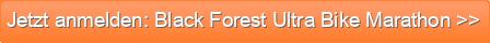 Jetzt anmelden: Black Forest Ultra Bike Marathon >>