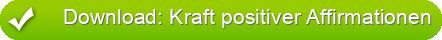 Download: Kraft positiver Affirmationen