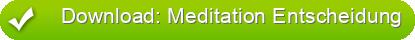 Download: Meditation Entscheidung