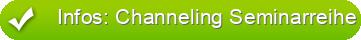Infos: Channeling Seminarreihe