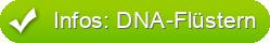 Infos: DNA-Flüstern