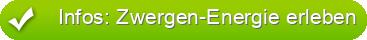 Infos: Zwergen-Energie erleben