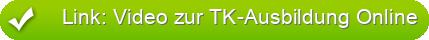 Link: Video zur TK-Ausbildung Online
