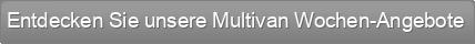 Entdecken Sie unsere Multivan Wochen-Angebote