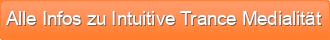 Alle Infos zu Intuitive Trance Medialität