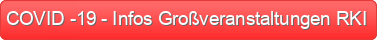 COVID -19 - Infos Großveranstaltungen RKI