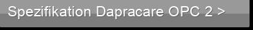 Spezifikation Dapracare OPC 2 >