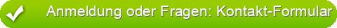 Anmeldung oder Fragen: Kontakt-Formular