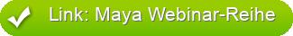 Link: Maya Webinar-Reihe