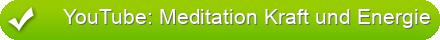 YouTube: Meditation Kraft und Energie